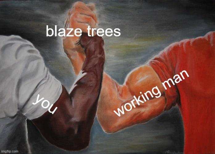 blaze trees meme